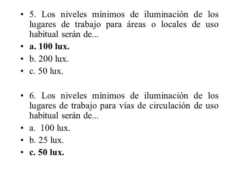 5. Los niveles mínimos de iluminación de los lugares de trabajo para áreas o locales de uso habitual serán de...