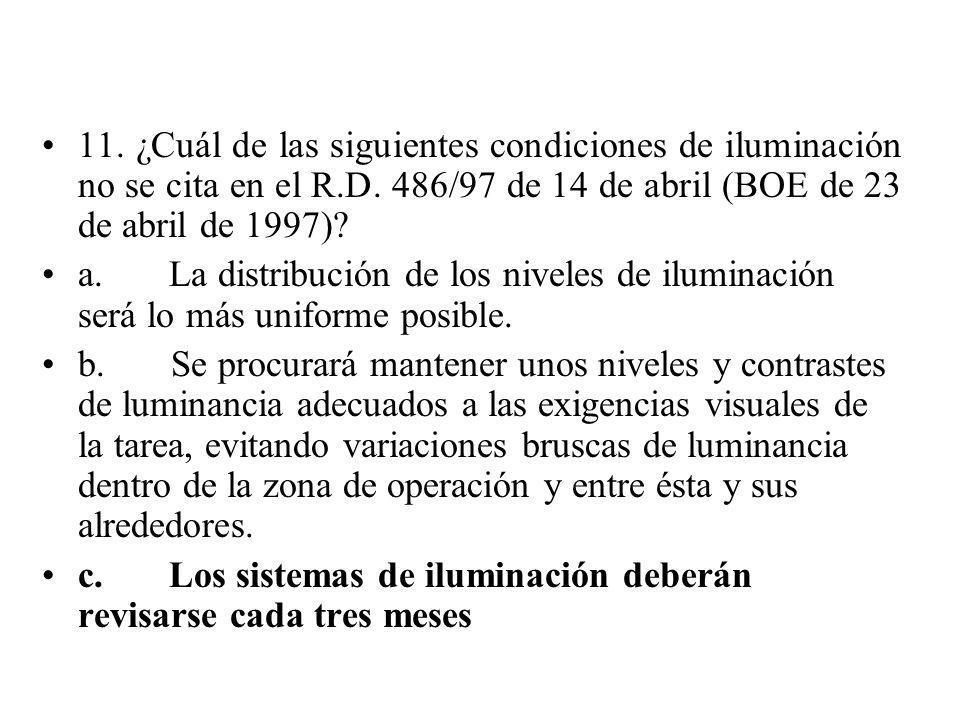 11. ¿Cuál de las siguientes condiciones de iluminación no se cita en el R.D. 486/97 de 14 de abril (BOE de 23 de abril de 1997)
