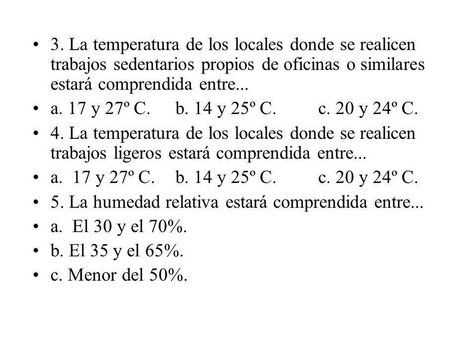 3. La temperatura de los locales donde se realicen trabajos sedentarios propios de oficinas o similares estará comprendida entre...