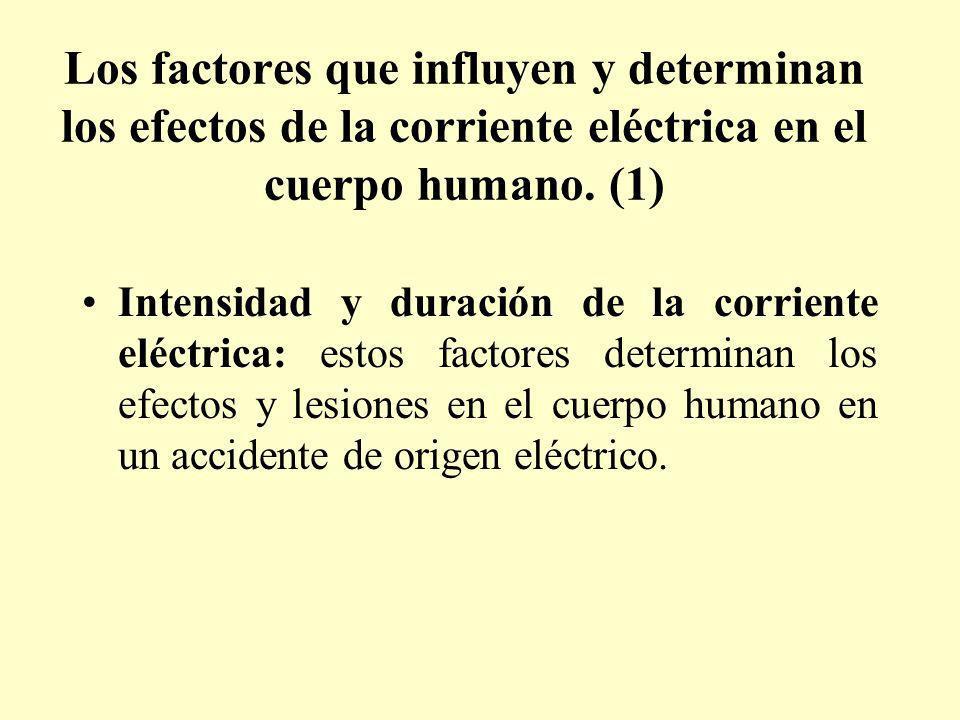 Los factores que influyen y determinan los efectos de la corriente eléctrica en el cuerpo humano. (1)