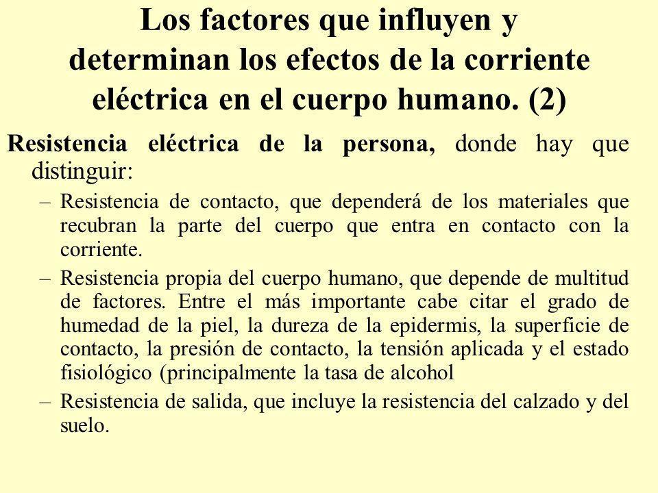 Los factores que influyen y determinan los efectos de la corriente eléctrica en el cuerpo humano. (2)