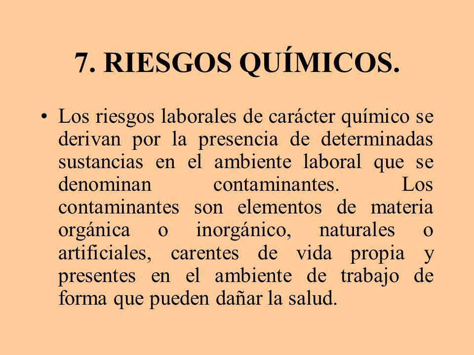7. RIESGOS QUÍMICOS.