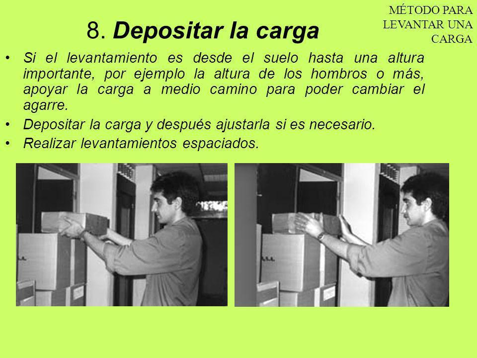8. Depositar la carga MÉTODO PARA LEVANTAR UNA CARGA.