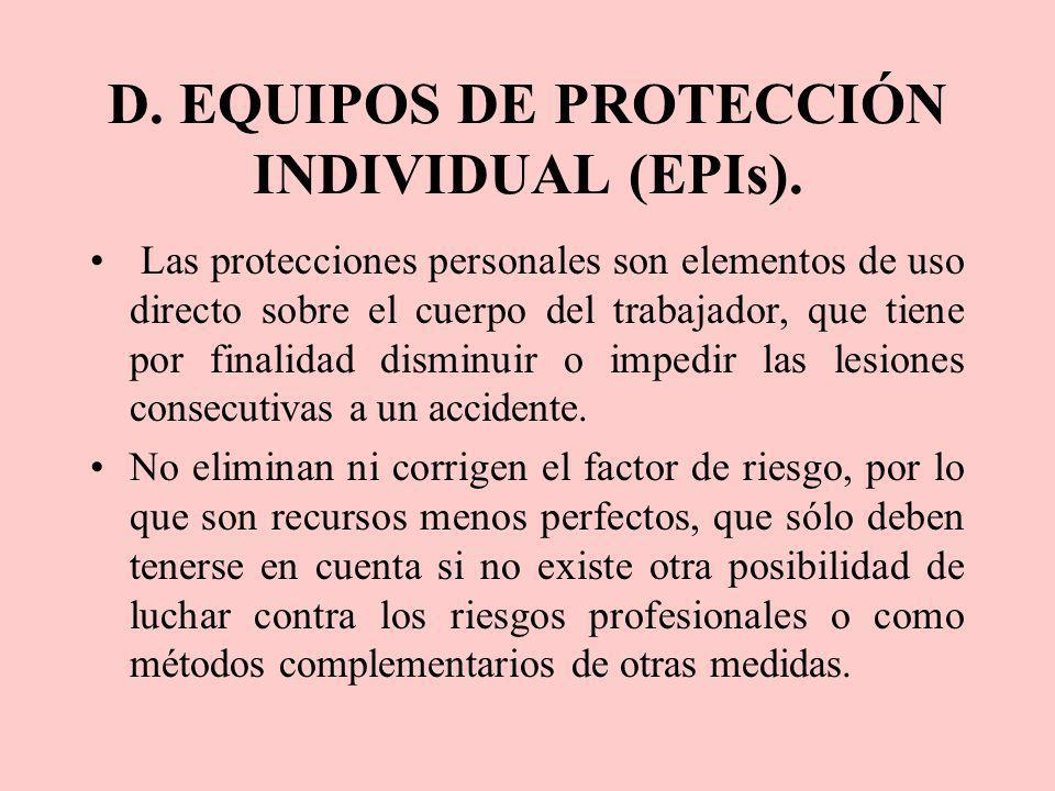 D. EQUIPOS DE PROTECCIÓN INDIVIDUAL (EPIs).