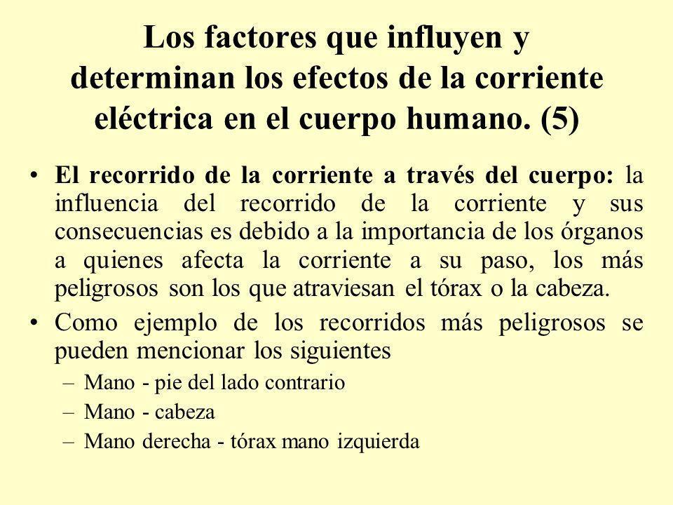 Los factores que influyen y determinan los efectos de la corriente eléctrica en el cuerpo humano. (5)
