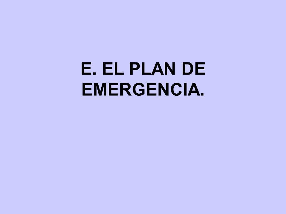E. EL PLAN DE EMERGENCIA.
