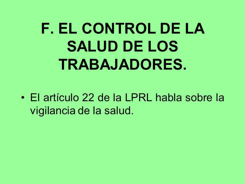 F. EL CONTROL DE LA SALUD DE LOS TRABAJADORES.