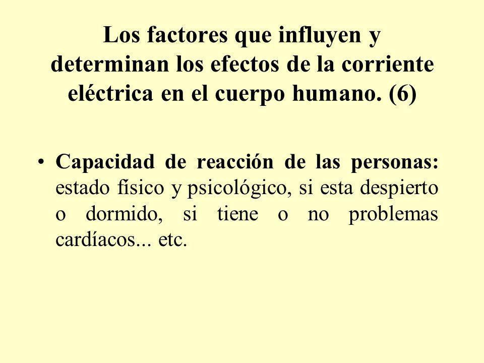 Los factores que influyen y determinan los efectos de la corriente eléctrica en el cuerpo humano. (6)