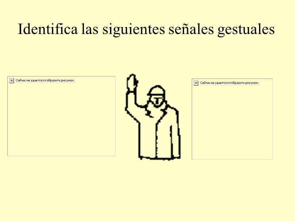 Identifica las siguientes señales gestuales