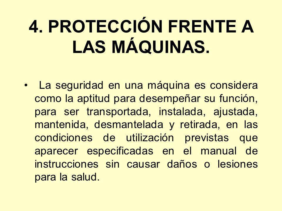 4. PROTECCIÓN FRENTE A LAS MÁQUINAS.