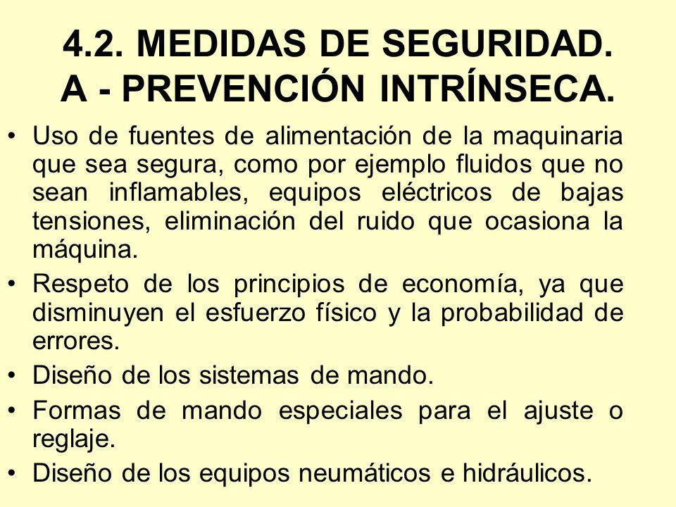 4.2. MEDIDAS DE SEGURIDAD. A - PREVENCIÓN INTRÍNSECA.