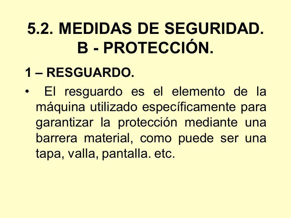 5.2. MEDIDAS DE SEGURIDAD. B - PROTECCIÓN.