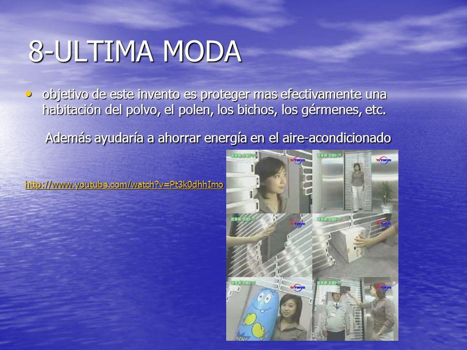 8-ULTIMA MODA objetivo de este invento es proteger mas efectivamente una habitación del polvo, el polen, los bichos, los gérmenes, etc.