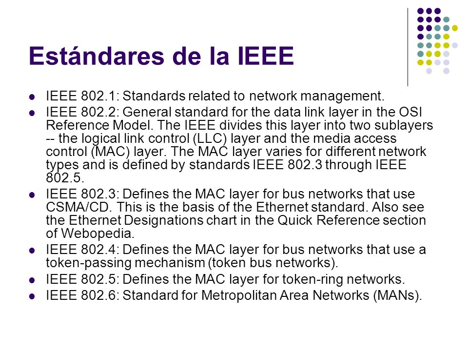 Estándares de la IEEE IEEE 802.1: Standards related to network management.