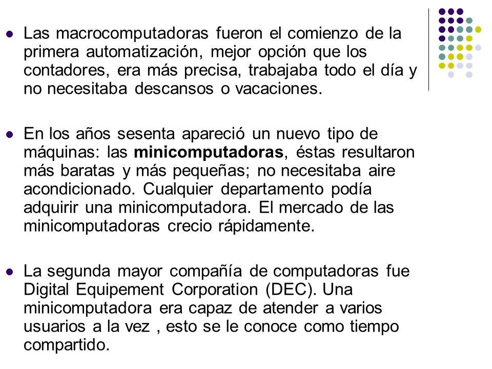 Las macrocomputadoras fueron el comienzo de la primera automatización, mejor opción que los contadores, era más precisa, trabajaba todo el día y no necesitaba descansos o vacaciones.