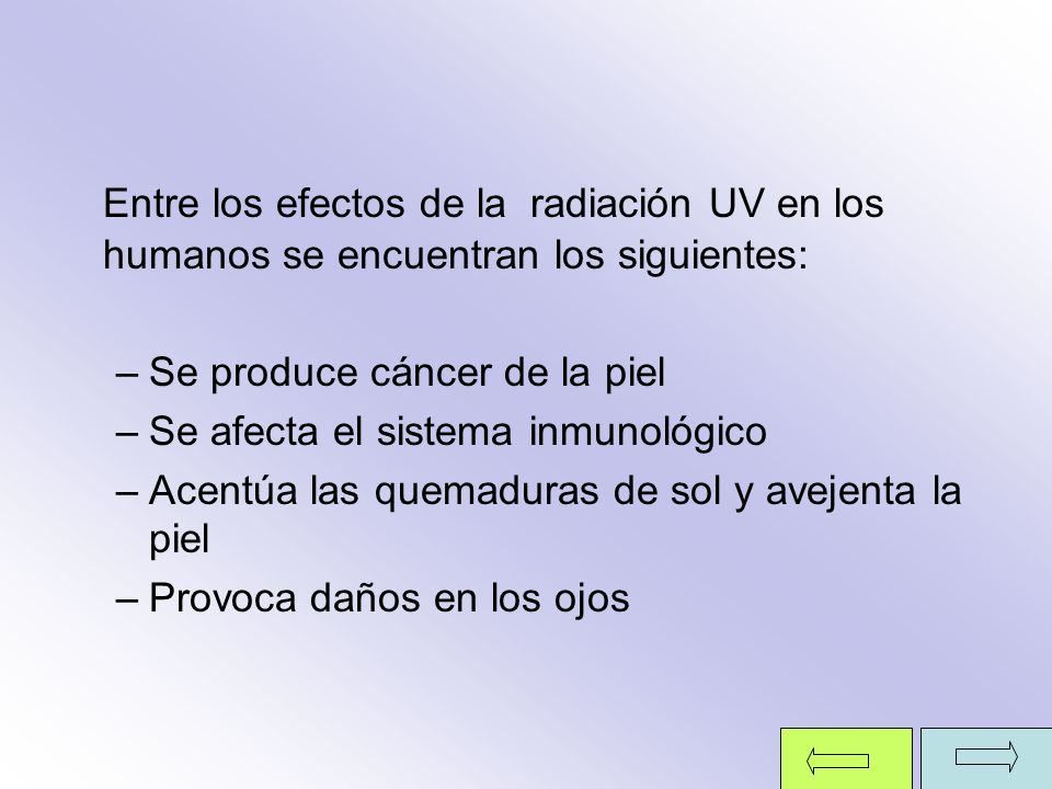 Entre los efectos de la radiación UV en los humanos se encuentran los siguientes: