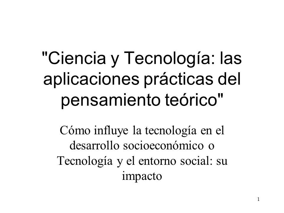 Ciencia y Tecnología: las aplicaciones prácticas del pensamiento teórico