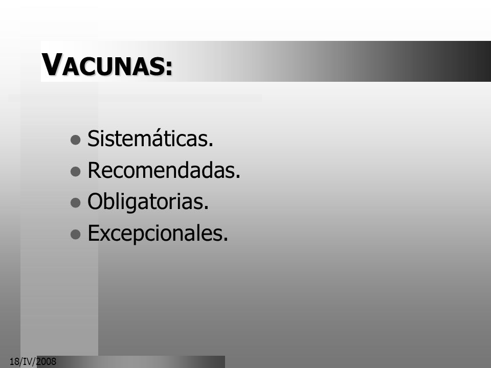 VACUNAS: Sistemáticas. Recomendadas. Obligatorias. Excepcionales.