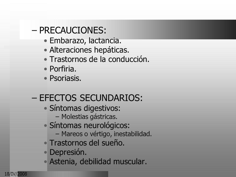 PRECAUCIONES: EFECTOS SECUNDARIOS: Embarazo, lactancia.