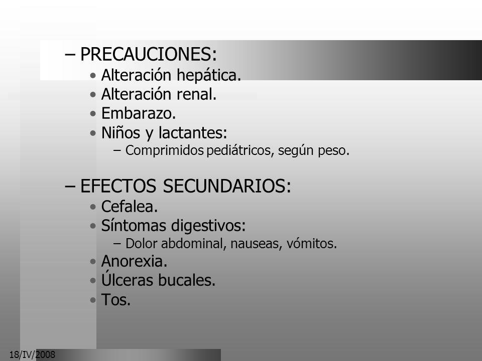 PRECAUCIONES: EFECTOS SECUNDARIOS: Alteración hepática.
