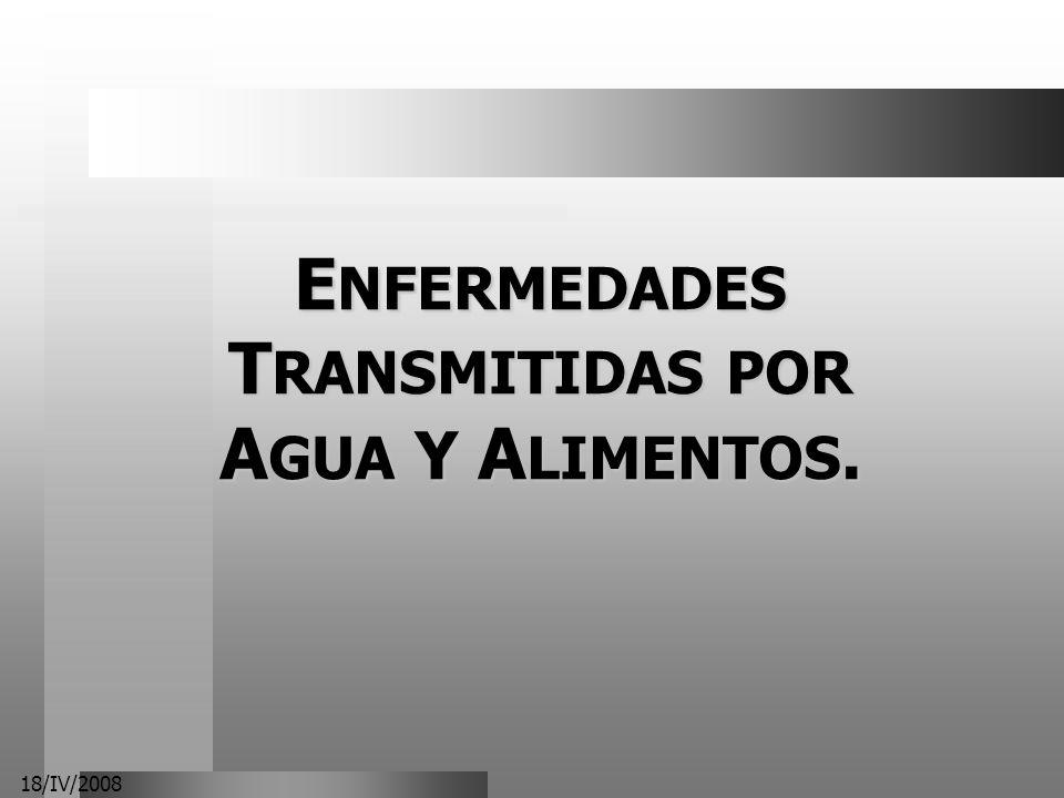ENFERMEDADES TRANSMITIDAS POR AGUA Y ALIMENTOS.