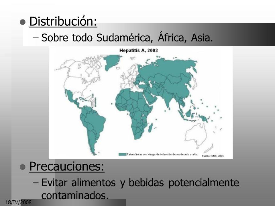 Distribución: Precauciones: Sobre todo Sudamérica, África, Asia.