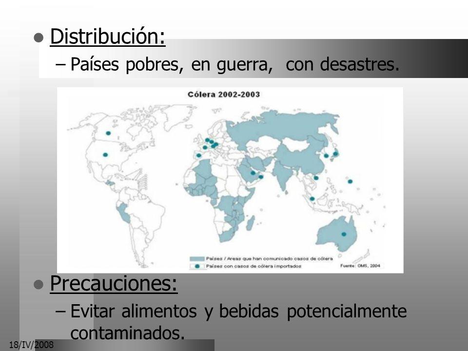 Distribución: Precauciones: Países pobres, en guerra, con desastres.