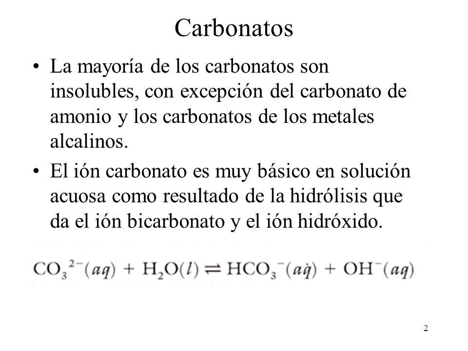 Carbonatos La mayoría de los carbonatos son insolubles, con excepción del carbonato de amonio y los carbonatos de los metales alcalinos.