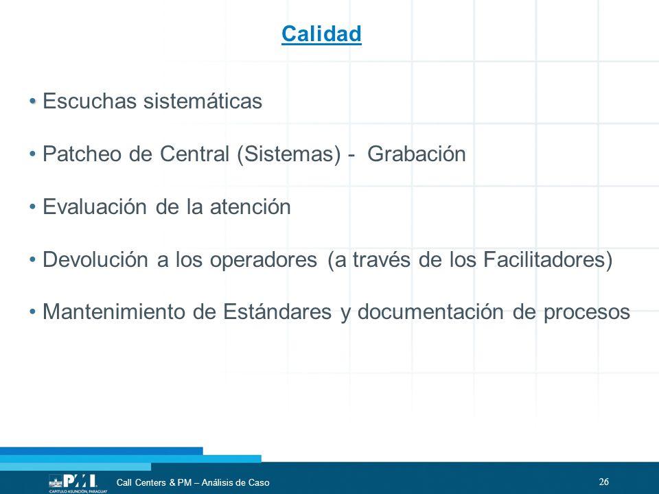 Calidad Escuchas sistemáticas. Patcheo de Central (Sistemas) - Grabación. Evaluación de la atención.