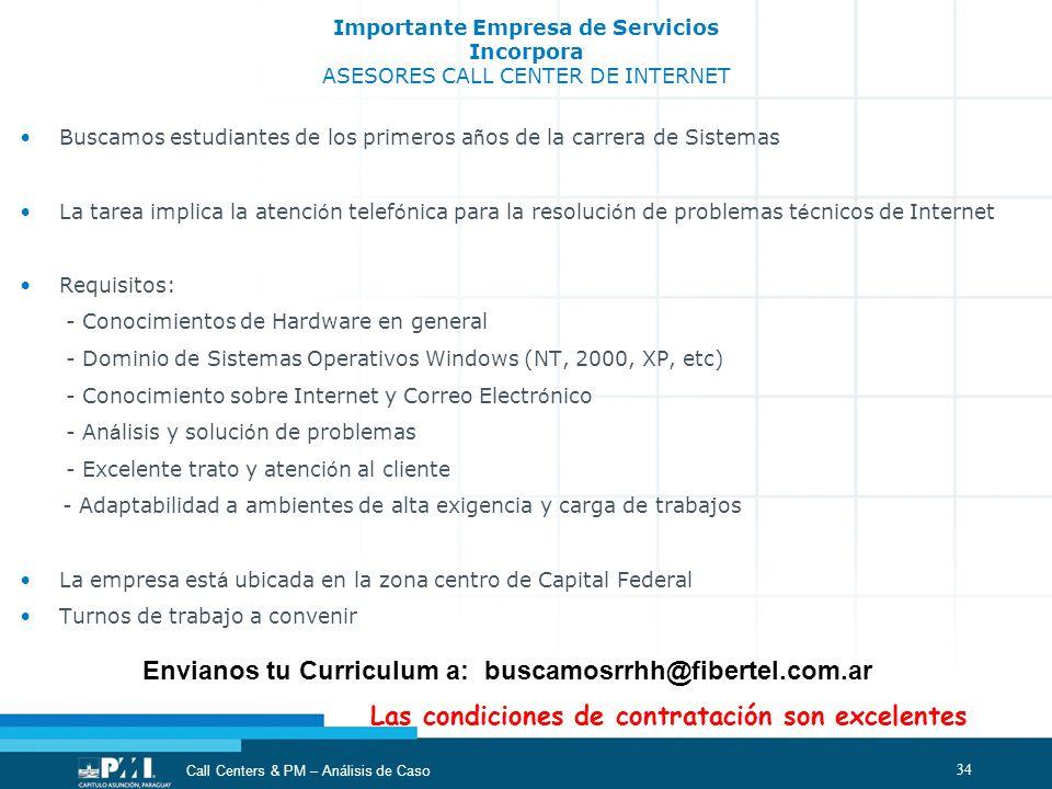 Envianos tu Curriculum a: buscamosrrhh@fibertel.com.ar