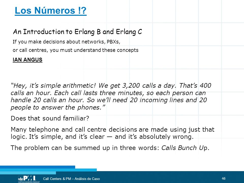Los Números ! An Introduction to Erlang B and Erlang C