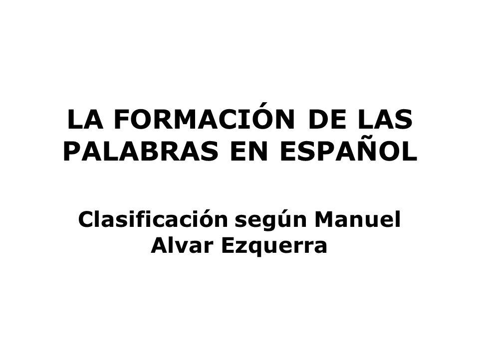 LA FORMACIÓN DE LAS PALABRAS EN ESPAÑOL