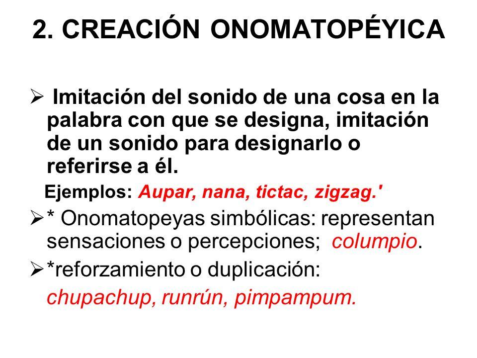 2. CREACIÓN ONOMATOPÉYICA