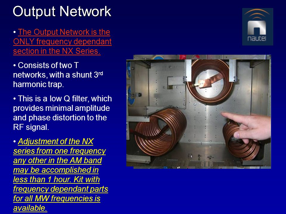 Output Network The Output Network is the ONLY frequency dependant section in the NX Series.