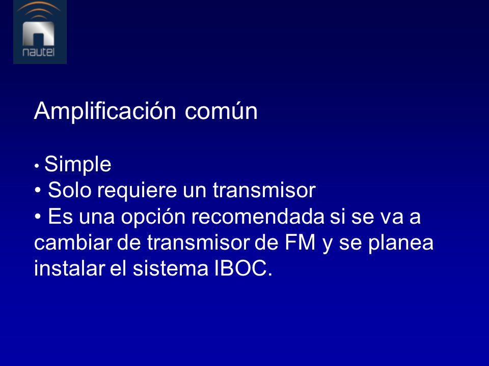 Amplificación común • Solo requiere un transmisor