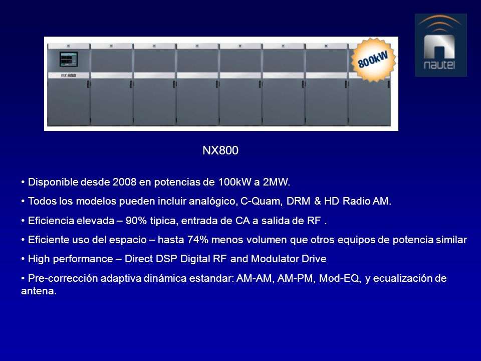 NX800 Disponible desde 2008 en potencias de 100kW a 2MW.