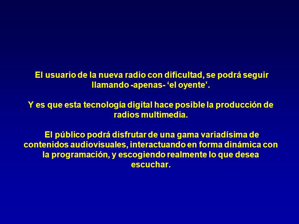 El usuario de la nueva radio con dificultad, se podrá seguir llamando -apenas- 'el oyente'.