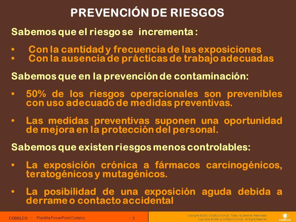 PREVENCIÓN DE RIESGOS Sabemos que el riesgo se incrementa :