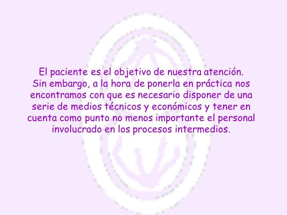 El paciente es el objetivo de nuestra atención