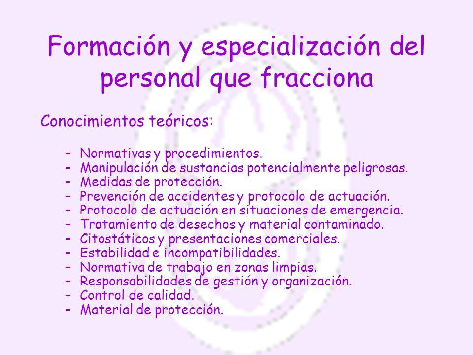 Formación y especialización del personal que fracciona