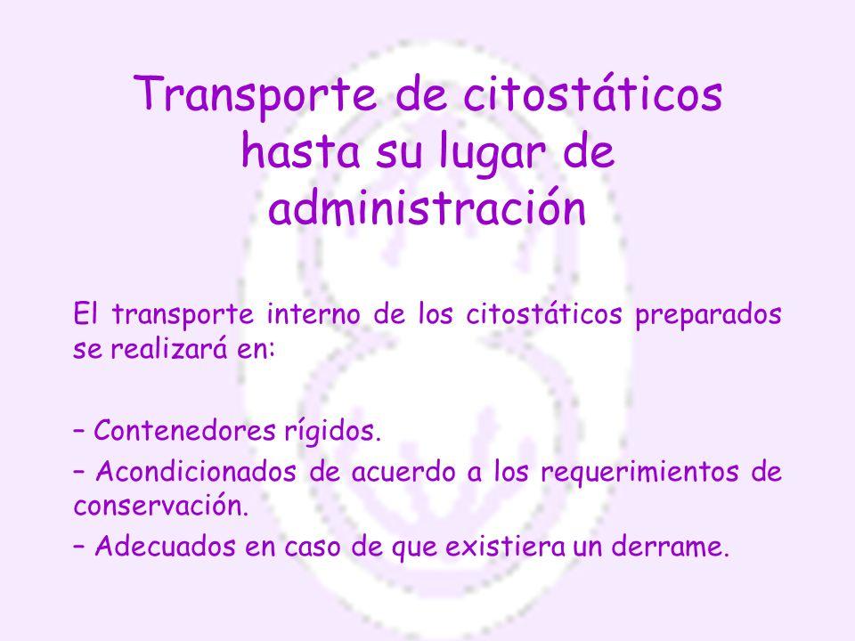 Transporte de citostáticos hasta su lugar de administración