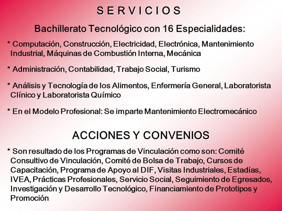 Bachillerato Tecnológico con 16 Especialidades: