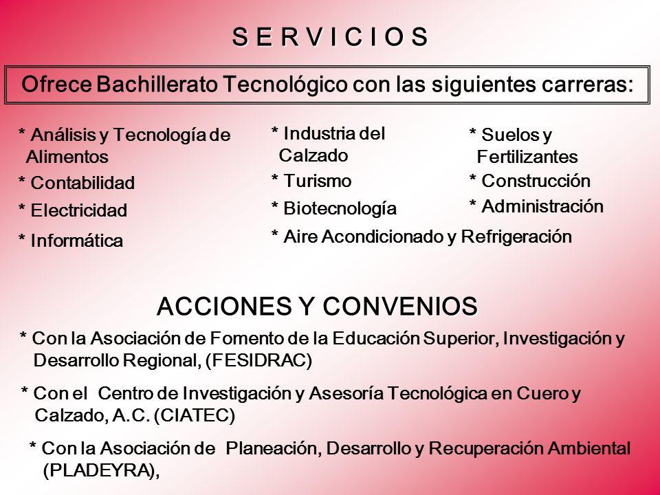 Ofrece Bachillerato Tecnológico con las siguientes carreras: