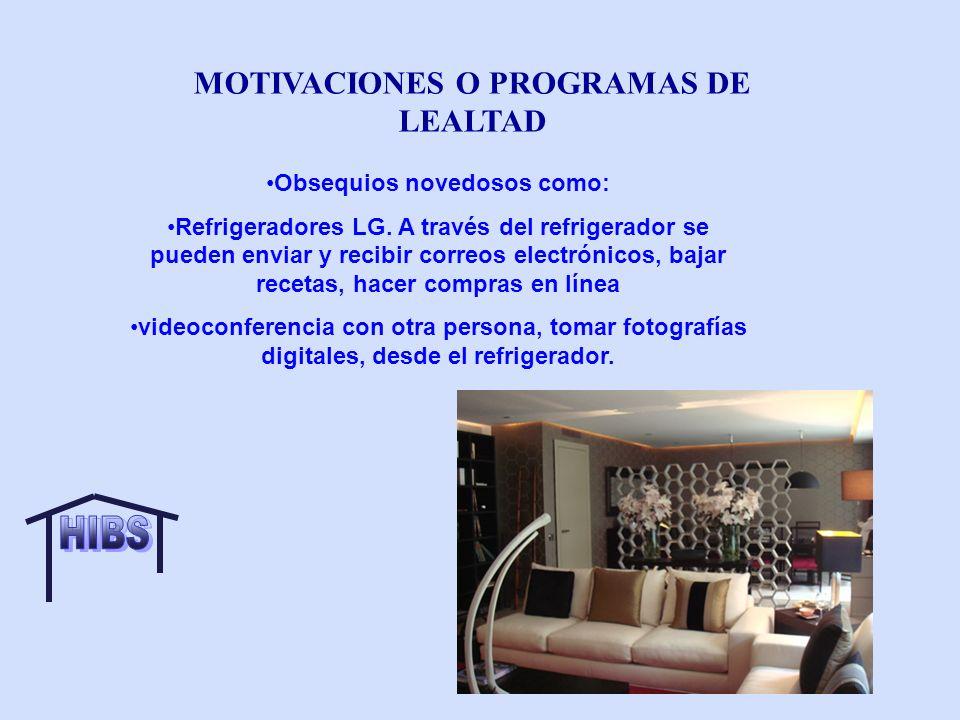 MOTIVACIONES O PROGRAMAS DE LEALTAD Obsequios novedosos como: