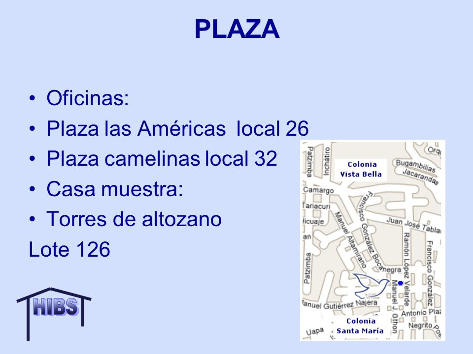 PLAZA HIBS Oficinas: Plaza las Américas local 26