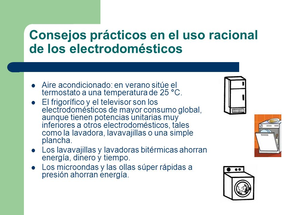 Consejos prácticos en el uso racional de los electrodomésticos