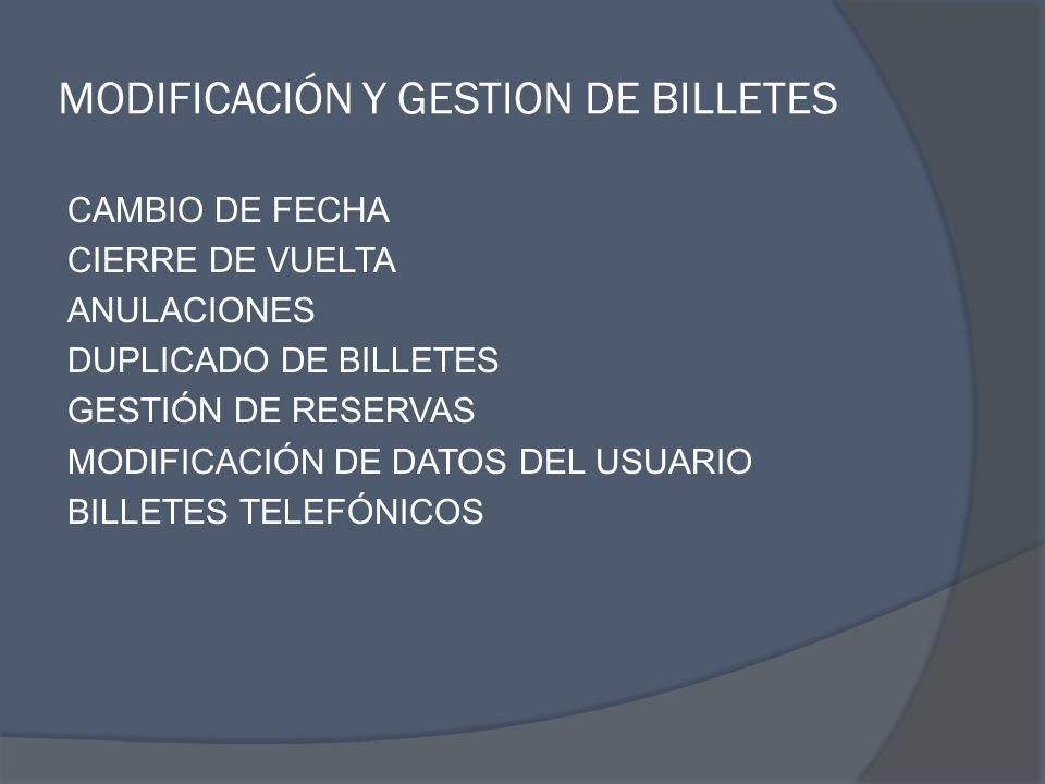 MODIFICACIÓN Y GESTION DE BILLETES