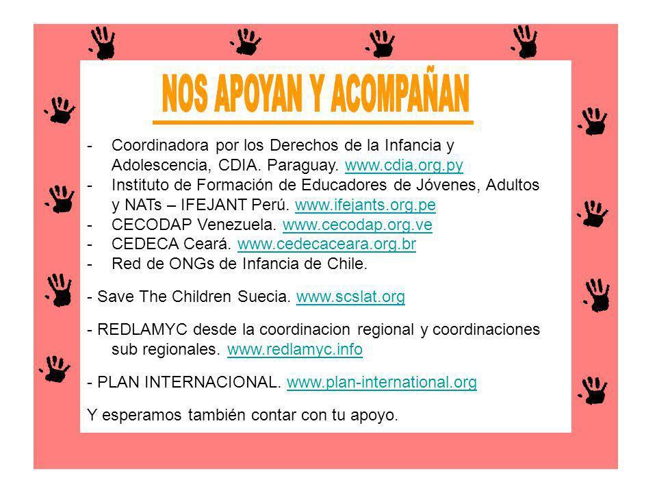 NOS APOYAN Y ACOMPAÑAN Coordinadora por los Derechos de la Infancia y Adolescencia, CDIA. Paraguay. www.cdia.org.py.