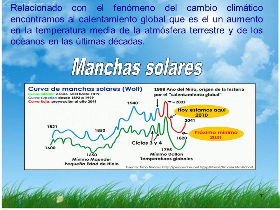 Relacionado con el fenómeno del cambio climático encontramos al calentamiento global que es el un aumento en la temperatura media de la atmósfera terrestre y de los océanos en las últimas décadas.