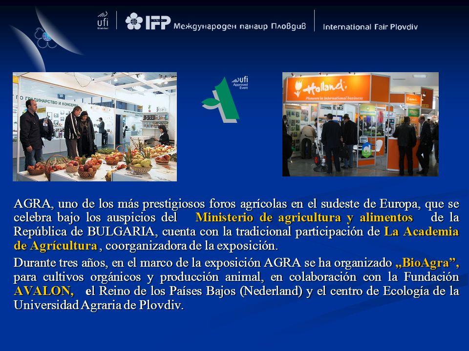AGRA, uno de los más prestigiosos foros agrícolas en el sudeste de Europa, que se celebra bajo los auspicios del Ministerio de agricultura y alimentos de la República de BULGARIA, cuenta con la tradicional participación de La Academia de Agrícultura , coorganizadora de la exposición.